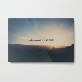 collect moments // not things Metal Print