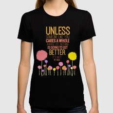 unless someone like you.. the lorax, dr seuss inspirational quote Womens Fitted Tee X-LARGE Black