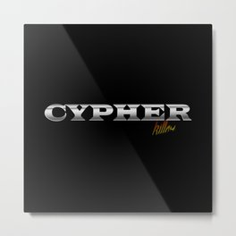 CYPHER Metal Print