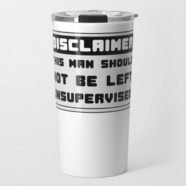 This is the best and funniest tee shirt that's perfect for you Disclaimer Travel Mug
