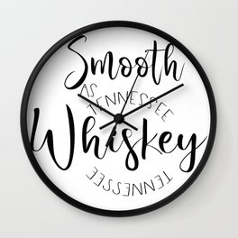 Smooth as Tennessee Whiskey Wall Clock