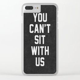 You can't sit with us - black version Clear iPhone Case