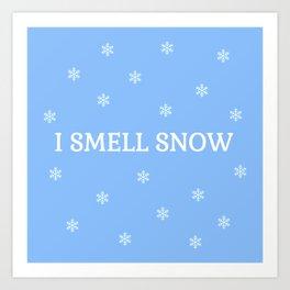 I Smell Snow Art Print
