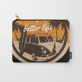 Vanlife for Better Life Carry-All Pouch