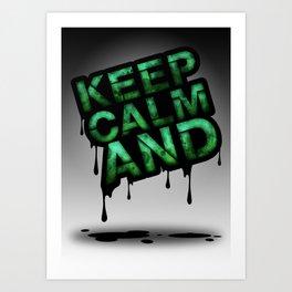 Keep Calm And.... Art Print