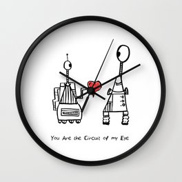 You Are the Circuit of My Life Wall Clock