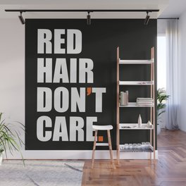 RED HAIR DON'T CARE Wall Mural