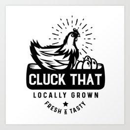 cluck that Art Print