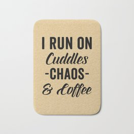 Cuddles, Chaos & Coffee Funny Quote Bath Mat