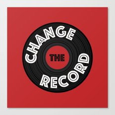 Change the Record Canvas Print