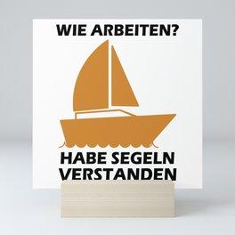Work? I Go Sailing Mini Art Print