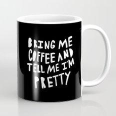 Bring me coffee and tell me I'm pretty - typography Mug