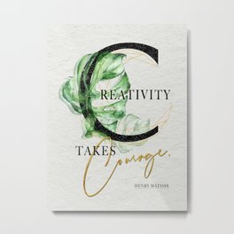 Creativity takes Courage. – Motivating Quote. Metal Print