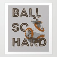 Ball So Hard Art Print