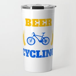 Bicycle Cyclist Bicycling BMX Bikers Just Another Beer Drinker With A Cycling Problem Bike Gift Travel Mug