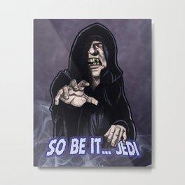 So Be It Metal Print