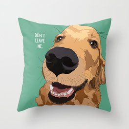 Golden Retriever-Don't leave me! Throw Pillow