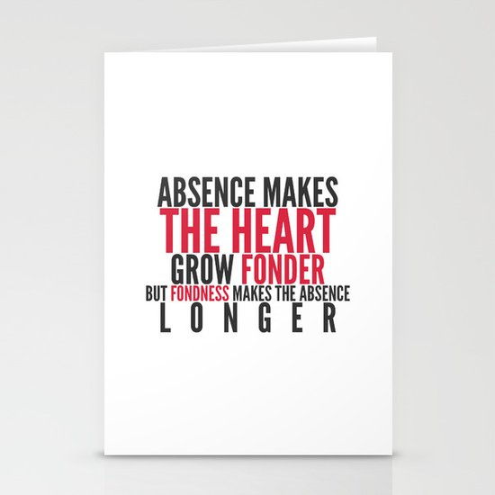 Absence makes the heart grow fonder Stationery Cards