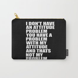 attitude funny quote Carry-All Pouch