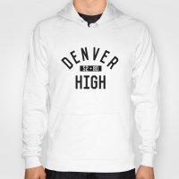 denver Hoodies featuring DENVER HIGH by Aaron Pettijohn