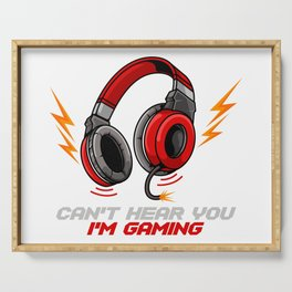 Can't Hear You I'm Gaming - Video Gamer Headset Serving Tray