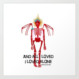 And all I loved I loved alone Art Print