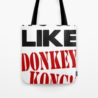 donkey kong Tote Bags featuring It's On Like Donkey Kong!! by Raunchy Ass Tees