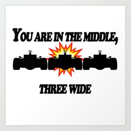 You are in the middle Art Print