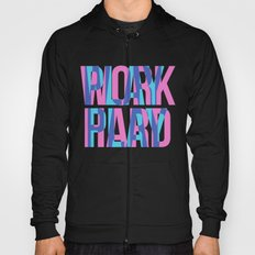 WORK HARD. PLAY HARD. Hoody