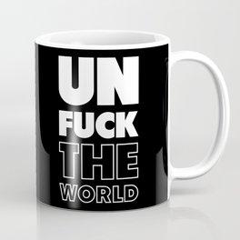 Unfuck The World Coffee Mug