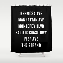 South Bay Hermosa Beach Streets - Black Shower Curtain