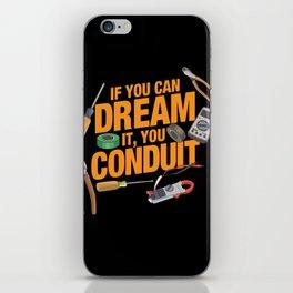 If You Can Dream It You Conduit - ELECTRICIAN iPhone Skin