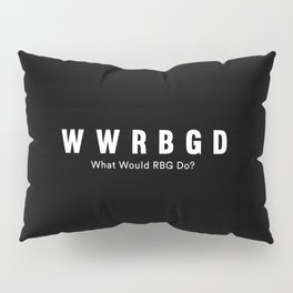 What would RBG Do? Pillow Sham