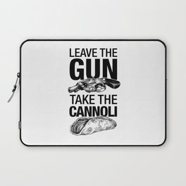 Leave the Gun Take the Cannoli Laptop Sleeve