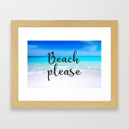 Beach PLease Typography Tropical Scene Framed Art Print
