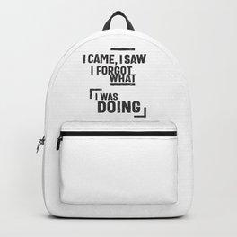 I Came, I Saw I Forgot What I Was Doing Backpack