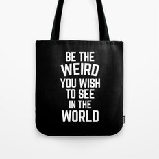 Be The Weird Funny Quote Tote Bag