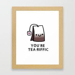 You're Tea-Riffic Framed Art Print