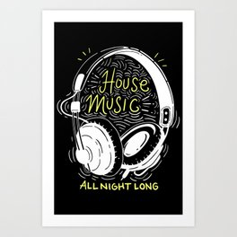 House Music All Night Long | Electro Kunstdrucke