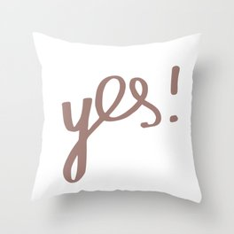 YES!   Quote, Lettering, Hand-Drawn, Typography, Design Throw Pillow