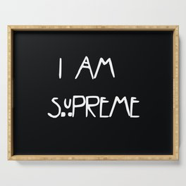 I AM SUPREME Serving Tray