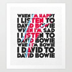 When I'm Happy I listen to David Art Print