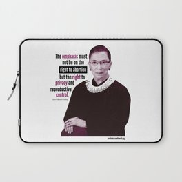 Ruth Bader Ginsburg ~ Privacy and Reproductive Control Laptop Sleeve