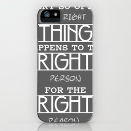 The Right Thing iPhone Case