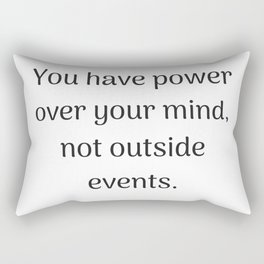 Empowering Quotes - You have power over your mind not outside events Rectangular Pillow