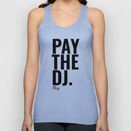 Pay The DJ Unisex Tank Top