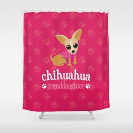 Chihuahua Granddaughter Pet Owner Dog Lover Pink Shower Curtain