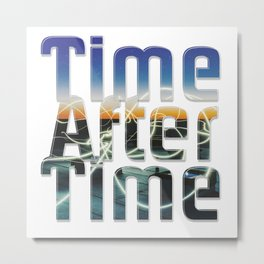Time After Time Metal Print