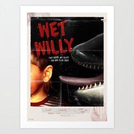 Wet Willy Art Print