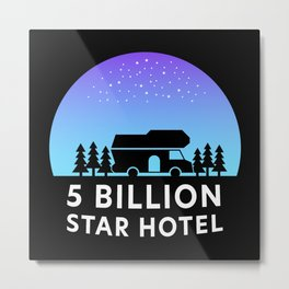 Motorhome: The 5 Billion Star Hotel Gift Metal Print